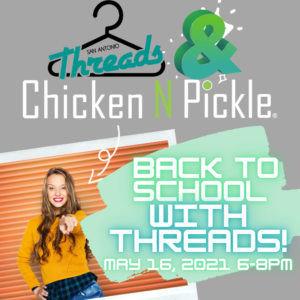Back to School with Threads @ Chicken, N' Pickle Night